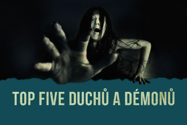 Top five duchů a démonů