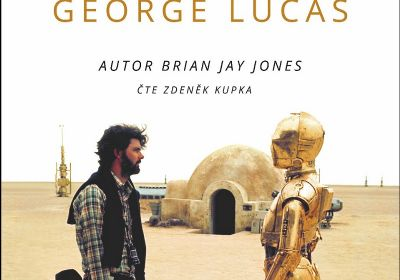 Brian Jay Jones – George Lucas: Život stvořitele Star Wars